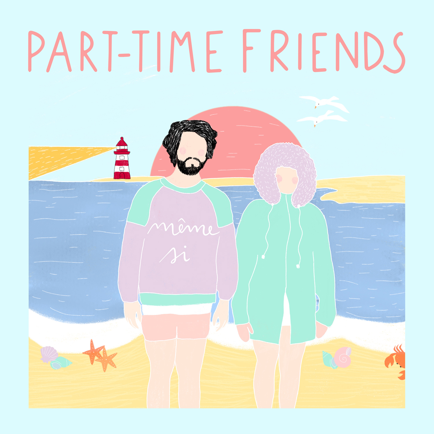 Part-Time Friends - Même si (Clip officiel)