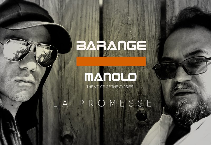 Barange & Manolo, the voice of the Gypsies se font une Promesse